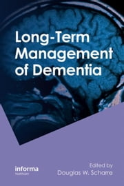 Long-Term Management of Dementia ebook by Scharre, Douglas