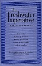 The Freshwater Imperative - A Research Agenda ebook by Robert J. Naiman, John J. Magnuson, Diane M. McKnight,...