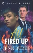 All Fired Up - A Suspensful Paranormal Romance ebook by Jenn Burke