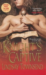 A Knight's Captive ebook by Lindsay Townsend