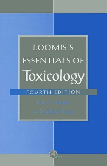 Loomis's Essentials of Toxicology ebook by Ted A. Loomis,A. Wallace Hayes