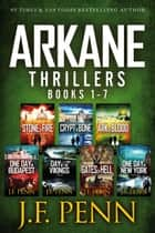 ARKANE Thriller 7 Book Box-Set - Stone of Fire, Crypt of Bone, Ark of Blood, One Day in Budapest, Day of the Vikings, Gates of Hell, One Day in New York ebook by J.F.Penn