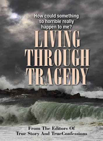 Living Through Tragedy ekitaplar by The Editors Of True Story And True Confessions