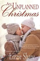 An Unplanned Christmas ebook by