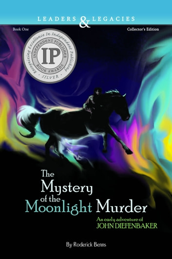 The Mystery of the Moonlight Murder: - An Early Adventure of John Diefenbaker ebook by Roderick Benns