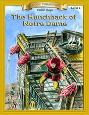 Hunchback of Notre Dame: Classic Literature Easy to Read - With Student Activities ebook by Victor Hugo