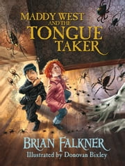 Maddy West and the Tongue Taker ebook by Brian Falkner,Donovan Bixley
