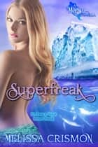Superfreak ebook by Melissa Crismon