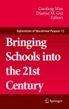 Bringing Schools into the 21st Century ebook by Dianne M. Gut,Guofang Wan