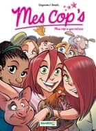 Mes Cops - Tome 6 - Plus cop's que nature ebook by Philippe Fenech, Christophe Cazenove