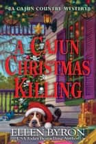 A Cajun Christmas Killing ebook by Ellen Byron