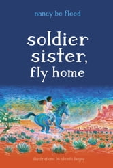 Soldier Sister, Fly Home ebook by Nancy Bo Flood