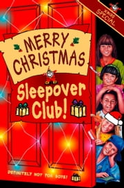 Merry Christmas, Sleepover Club: Christmas Special (The Sleepover Club, Book 36) ebook by Sue Mongredien