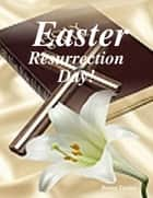 Easter, Resurrection Day! ebook by Benny Tucker