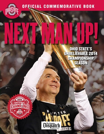 Next Man Up! - Ohio State's Unbelievable 2014 Championship Season ebook by The Columbus Dispatch