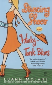 Dancing Shoes and Honky-Tonk Blues ebook by LuAnn McLane