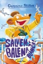 Salvem la balena blanca! ebook by Geronimo Stilton, David Nel·lo