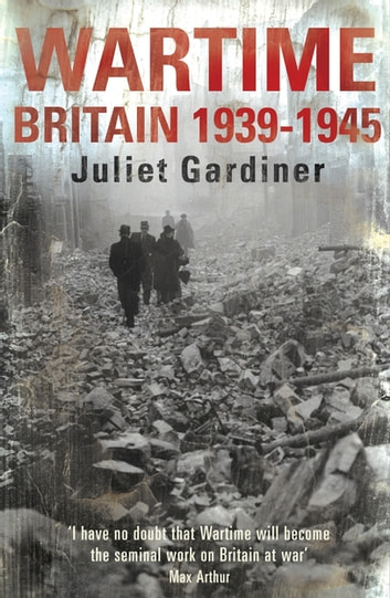 Wartime ebook by Juliet Gardiner