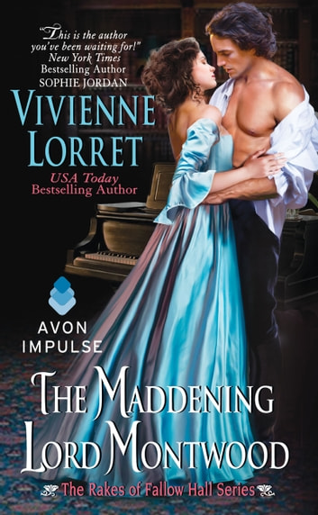 The Maddening Lord Montwood - The Rakes of Fallow Hall Series ebook by Vivienne Lorret