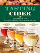 Tasting Cider - The CIDERCRAFT® Guide to the Distinctive Flavors of North American Hard Cider ebook by Erin James, CIDERCRAFT Magazine