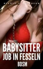 Babysitter-Job in Fesseln (BDSM) ebook by Nicole Kirschberg