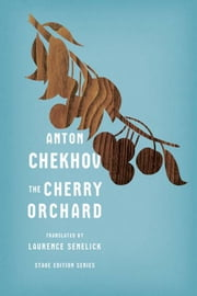 The Cherry Orchard ebook by Anton Chekhov,Laurence Senelick