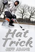 Hat Trick ebook by Jeff Adams