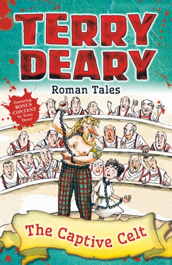 Roman Tales: The Captive Celt ebook by Terry Deary