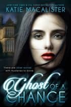 Ghost of a Chance ebook door Katie MacAlister