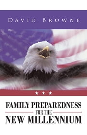Family Preparedness for the New Millennium ebook by David Browne