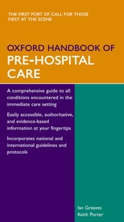 Oxford Handbook of Pre-Hospital Care ebook by Ian Greaves,Keith Porter