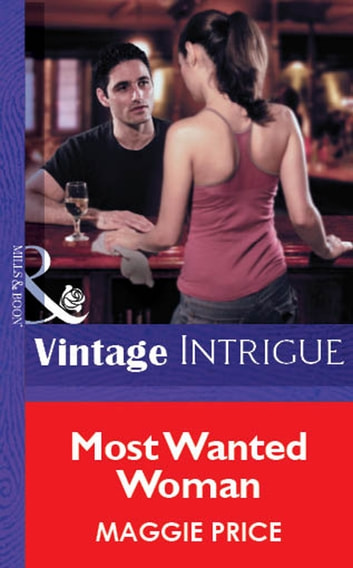 Most Wanted Woman (Mills & Boon Vintage Intrigue) ebook by Maggie Price
