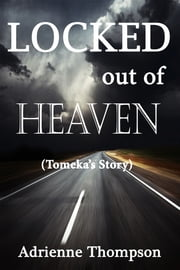 Locked out of Heaven (Tomeka's Story -- A Bluesday Continuation) ebook by Adrienne Thompson