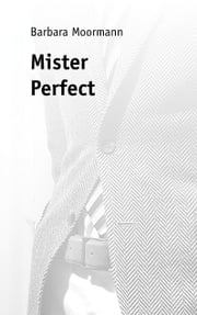 Mister Perfect ebook by Barbara Moormann
