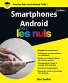 Smartphones Android pour les Nuls, grand format, 6e édition ebook by Dan GOOKIN