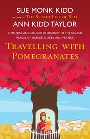 Travelling with Pomegranates ebook by Ann Kidd Taylor,Sue Monk Kidd