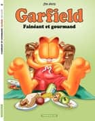 Garfield - Tome 12 - Fainéant et gourmand ebook by Jim Davis, Jim Davis