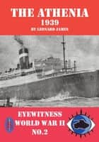 The Athenia 1939: Eyewitness World War II series ebook by Leonard James