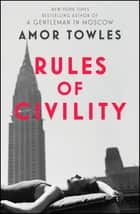 Rules of Civility ebook by Amor Towles