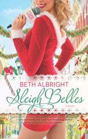 Sleigh Belles (A Sassy Belles Novel, Book 3) ebook by Beth Albright