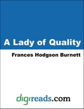 A Lady of Quality ebook by Burnett, Frances Hodgson