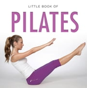 Little Book of Pilates ebook by Michelle Brachet