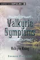 Valkyrie Symptoms ebook by Ingrid Paulson