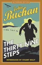 The Thirty-Nine Steps - Authorised Edition ebook by John Buchan, Stuart Kelly