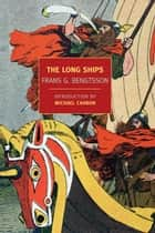 The Long Ships ebook by Frans G. Bengtsson, Michael Meyer, Michael Chabon