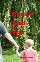 Peace and War ebook by Nigel Mellor