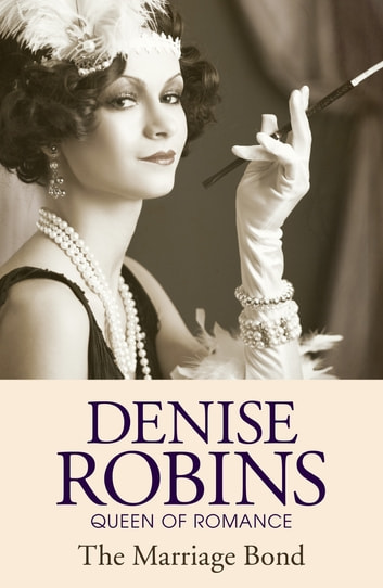 The Marriage Bond ebook by Denise Robins