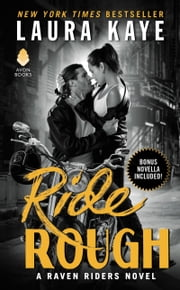 Ride Rough - A Raven Riders Novel ebook by Laura Kaye