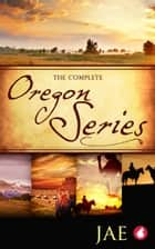 The Complete Oregon Series eBook by