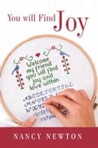 You Will Find Joy ebook by Nancy Newton